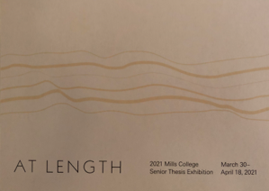 Go to exhibit page for At Length: 2021 Senior Thesis Exhibition