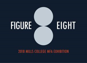 Go to exhibit page for Figure Eight: MFA Thesis Exhibition