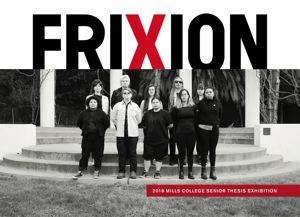 Go to exhibit page for FRIXION: Senior Thesis Exhibition
