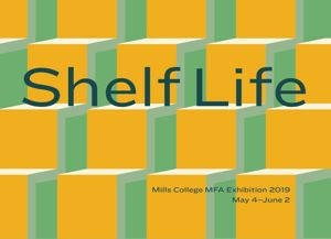 Go to exhibit page for Shelf Life: MFA Thesis Exhibition